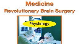Medicine – Revolutionary Brain Surgery